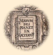 Verbum Dei Manet in Æternum. The Word of God Abideth Forever